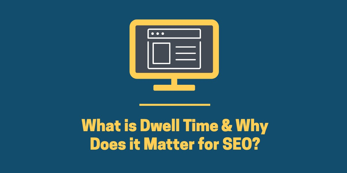 what is dwell time destiny marketing solutions houston seo agency