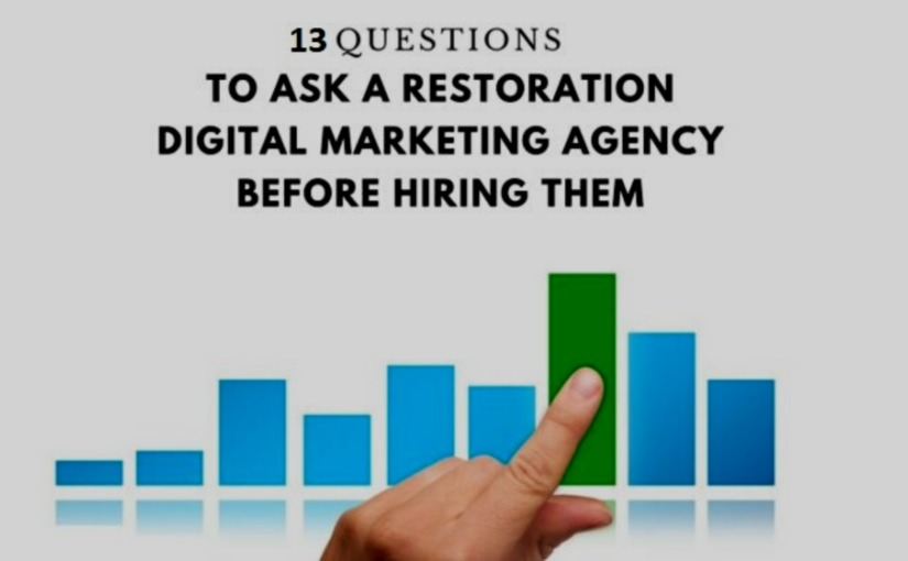 13 questions questions damage restoration digital marketing agency destiny marketing solutions
