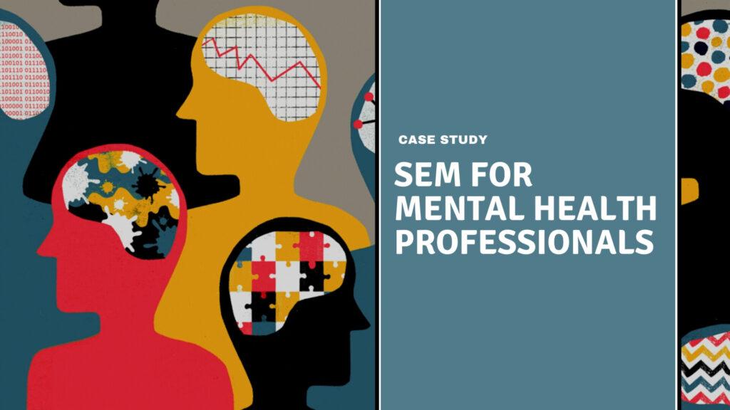 sem for mental health case study destiny marketing solutions