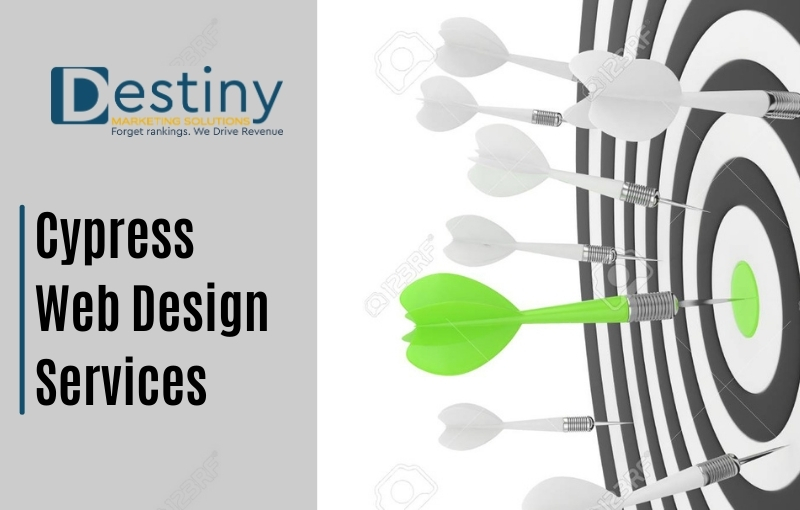 cypress web design services destiny marketing solutions