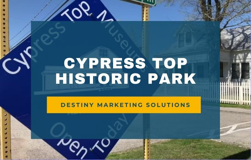 cypress top historic park destiny marketing solutions