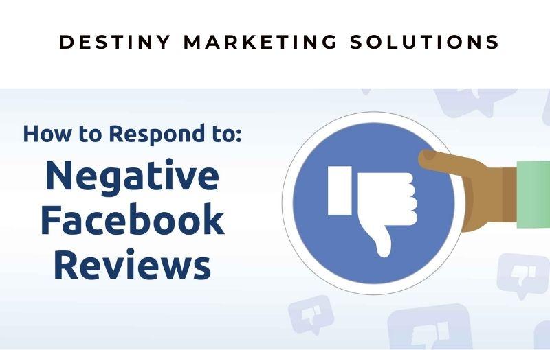 respond to negative facebook reviews destiny marketing solutions