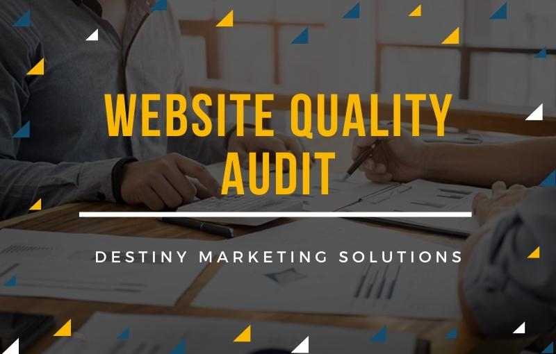 website quality audit destiny marketing solutions