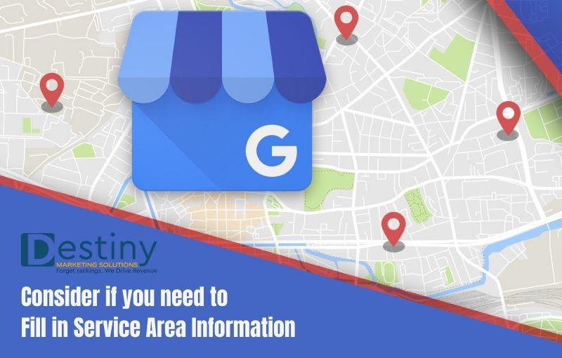 consider if you need to fill in service area information destiny marketing solutions