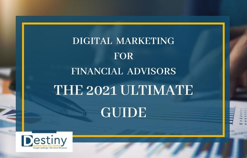 digital marketing ultimate guide for financial advisors digital marketing solutions