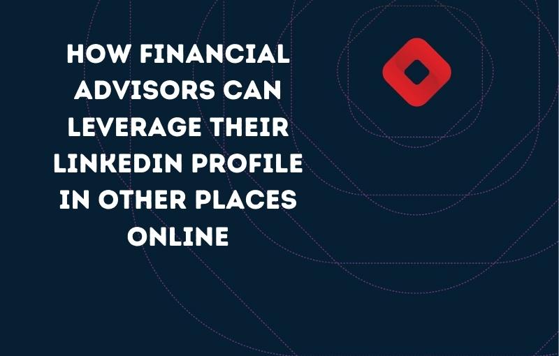 financial advisors can leverage linkedin profile destiny marketing solutions