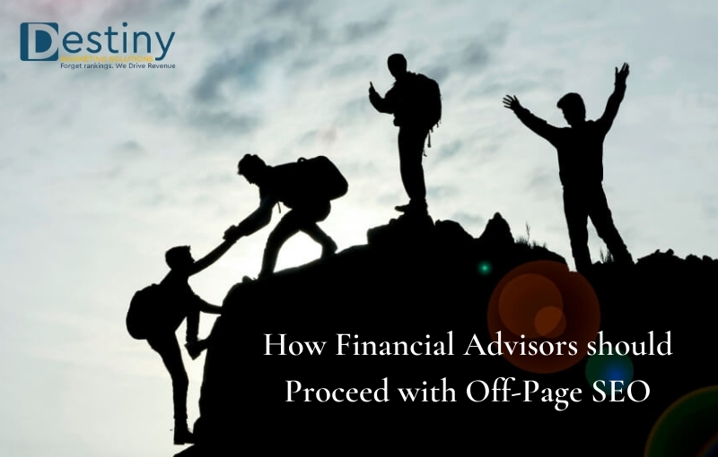 how financial advisors should proceed destiny marketing solutions