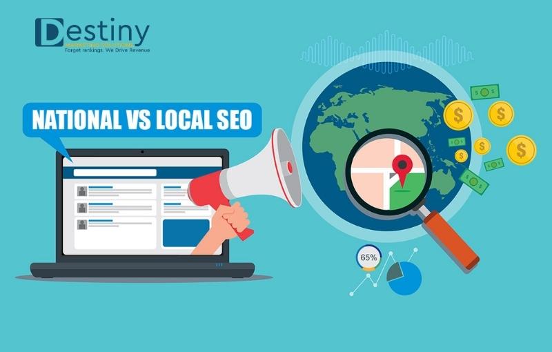 national seo vs. local seo destiny marketing solutions